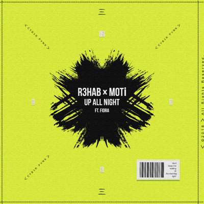 Up All Night (feat. Fiora) - R3HAB & MOTi song