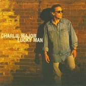 Charlie Major - I Can See Forever In Your Eyes