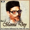 Best of Manna Dey His Evergreen Bollywood Hits Hindi Film Songs