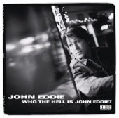 John Eddie - If You're Here When I Get Back
