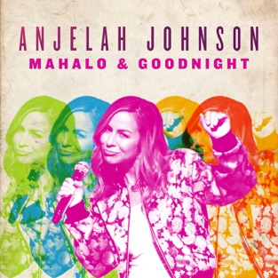 Mahalo & Goodnight – Anjelah Johnson