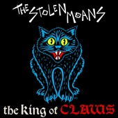 The Stolen Moans - The King of Claws