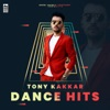 Tony Kakkar Dance Hits, Tony Kakkar