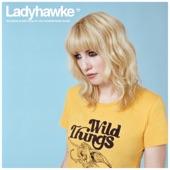 Ladyhawke - Let It Roll