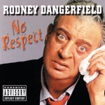 Rodney Dangerfield - No Respect