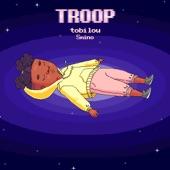 Tobi Lou - Troop (feat. Smino)