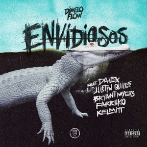 Envidiosos (feat. Dalex, Justin Quiles, Bryant Myers, Farruko & Kelmitt) - Single Mp3 Download
