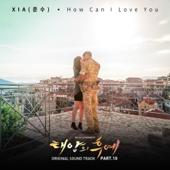 How Can I Love You XIA - XIA