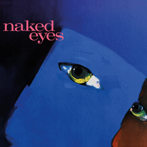 Naked Eyes - Promises, Promises (US Single Version) [2018 Remaster]
