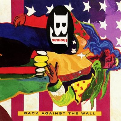 Back Against the Wall - B. J. Thomas