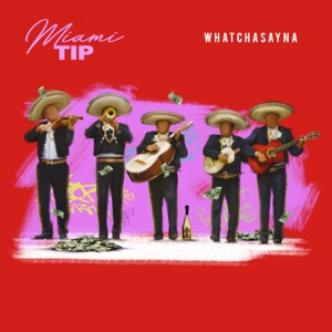Whatchasayna - Single Mp3 Download