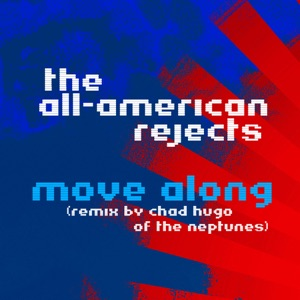 The All-American Rejects - Move Along (Remix by Chad Hugo of The Neptunes)