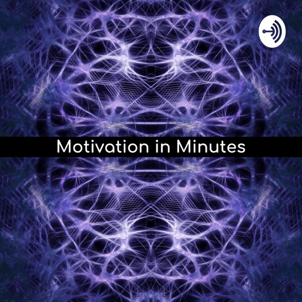Motivation in Minutes