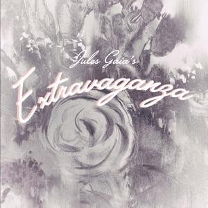 Jules Gaia - Extravaganza