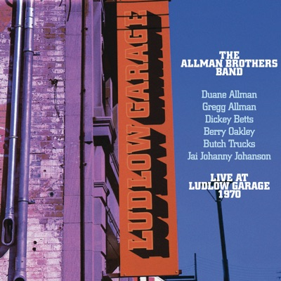 Live At Ludlow Garage - The Allman Brothers Band