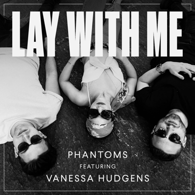 Lay With Me (feat. Vanessa Hudgens) - Phantoms song