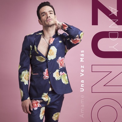 Ámame Una Vez Mas - Single - Andy Zuno
