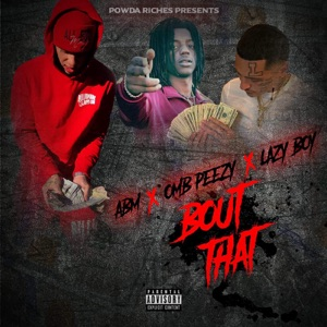 Bout That (feat. Lazy boy & Omb peezy) - Single Mp3 Download
