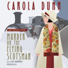 Carola Dunn - Murder on the Flying Scotsman: A Daisy Dalrymple Mystery artwork