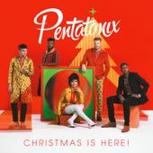 Pentatonix - Christmas Is Here!  artwork