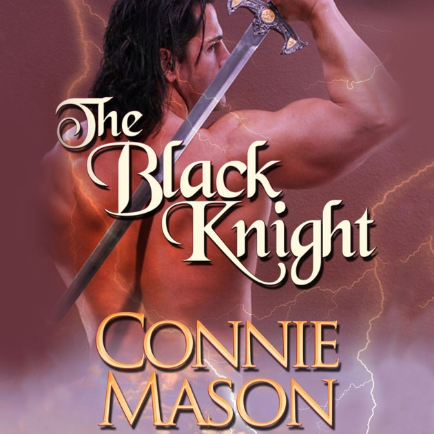 The Black Knight Unabridged By Connie Mason On Itunes