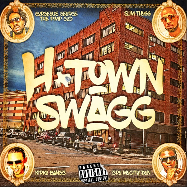 H-Town Swagg (feat. Slim Thug, Z-Ro & Kirko Bangz) - Single