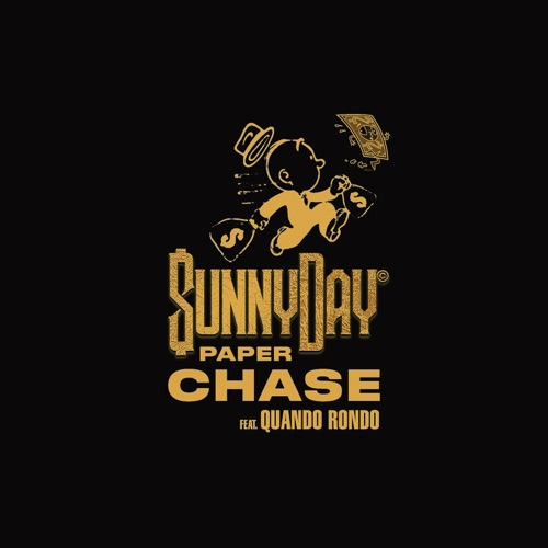Sunny Day - Paper Chase (feat. Quando Rondo) - Single