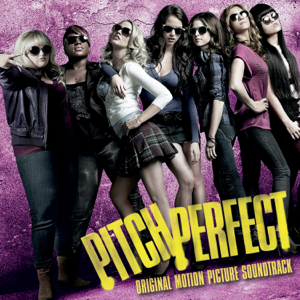 Various Artists - Pitch Perfect (Original Motion Picture Soundtrack) [Special Edition]