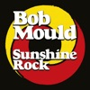 Bob Mould - Sunshine Rock Album