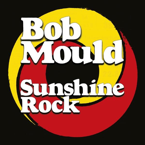 Bob Mould - Sunshine Rock album wiki, reviews