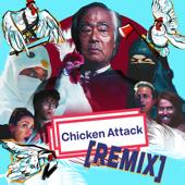 Chicken Attack (feat. Takeo Ischi) [REMIX Clean]