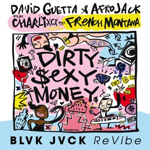 Dirty Sexy Money (feat. Charli XCX & French Montana) [BLVK JVCK ReVibe] - Single Mp3 Download