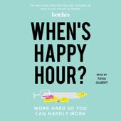 When's Happy Hour? (Unabridged)