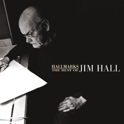 Hallmarks - The Best of Jim Hall - Jim Hall