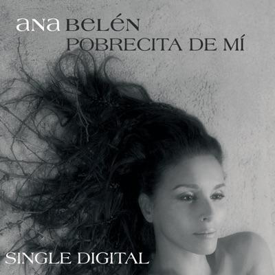 Pobrecita de Mi - Single - Ana Belén