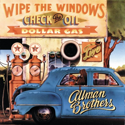 Wipe the Windows, Check the Oil, Dollar Gas (Live) - The Allman Brothers Band