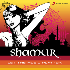 Shamur - Let the Music Play - EP