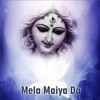 Mela Maiya Da