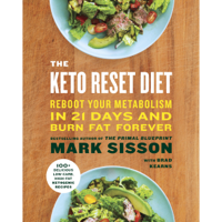 The Keto Reset Diet: Reboot Your Metabolism in 21 Days and Burn Fat Forever (Unabridged)