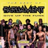 The Best of Parliament - Give Up the Funk, Parliament