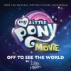 Off to See the World From My Little Pony The Movie Single
