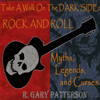 R. Gary Patterson - Take a Walk on the Dark Side: Rock and Roll Myths, Legends, and Curses (Unabridged)  artwork
