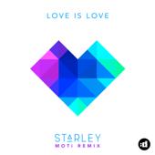 Love Is Love (MOTi Remix) - Starley