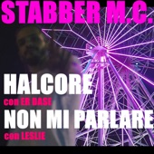 Halcore / Non mi parlare (feat. Er Dase, Leslie & Dory Beez) - Single