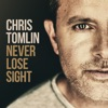 Never Lose Sight (Deluxe Edition), Chris Tomlin