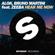 Alok & Bruno Martini - Hear Me Now (feat. Zeeba)