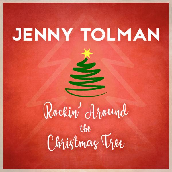 Rockin Around The Christmas Tree Single By Jenny Tolman On Apple
