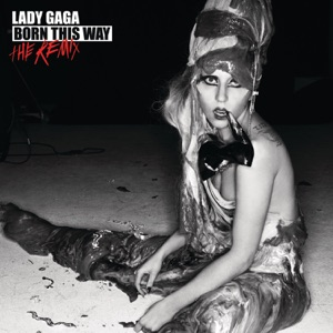 Born This Way (The Remix) Mp3 Download