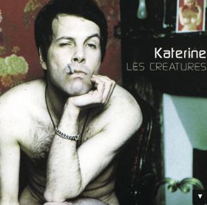 Katerine - Les creatures
