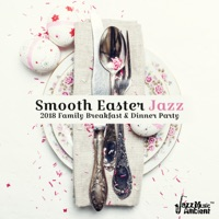 Instrumental Jazz Music Ambient - Smooth Easter Jazz: 2018 Family Breakfast & Dinner Party, Easter Relaxation After Long Day